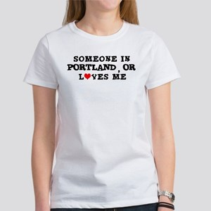Someone in Portland Women's T-Shirt