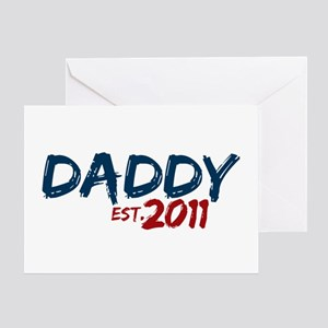 Daddy Est 2011 Greeting Card