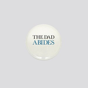 The Dad Abides Mini Button