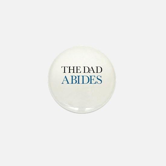 The Dad Abides Mini Button