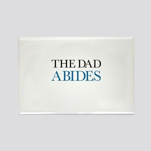 The Dad Abides Rectangle Magnet