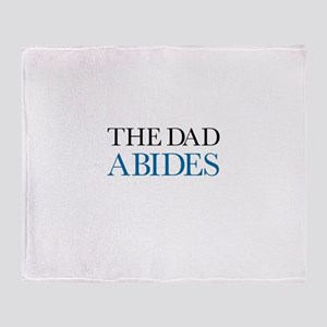 The Dad Abides Throw Blanket