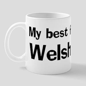 Best friend: Welsh Corgi Mug
