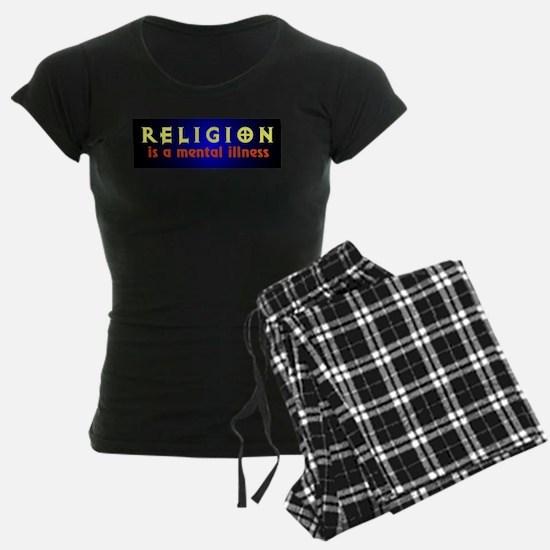 Religion is a Mental Illness Pajamas
