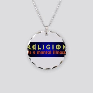Religion is a Mental Illness Necklace Circle Charm