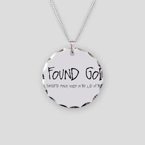 I Found God Necklace Circle Charm