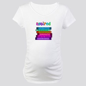 Retired Professionals Maternity T-Shirt