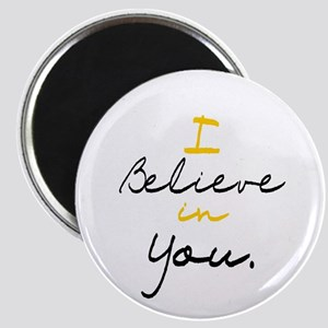 I Believe in You Magnet