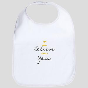 I Believe in You Bib