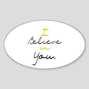 I Believe in You Oval Sticker