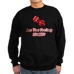 Are you feeling lucky? Sweatshirt (dark)