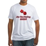 Are you feeling lucky? Fitted T-Shirt
