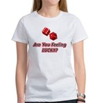 Are you feeling lucky? Women's T-Shirt