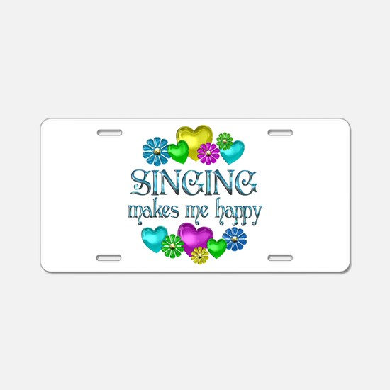 Singing Happiness Aluminum License Plate