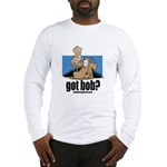 got bob Long Sleeve T-Shirt