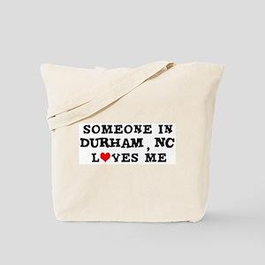 Someone in Durham Tote Bag