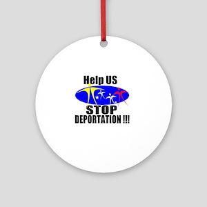 Stop Deportation Ornament (Round)