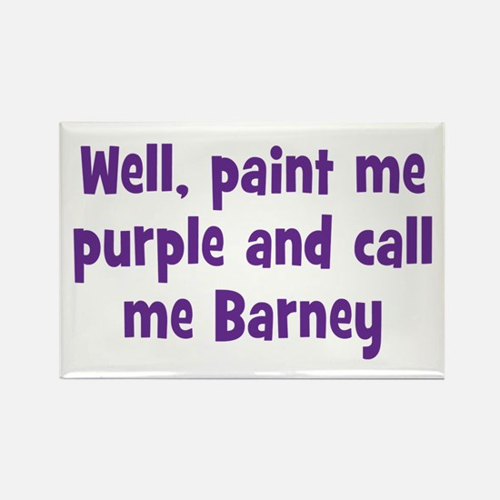 Call me Barney Rectangle Magnet