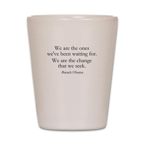 Obama - We Are The Change Shot Glass