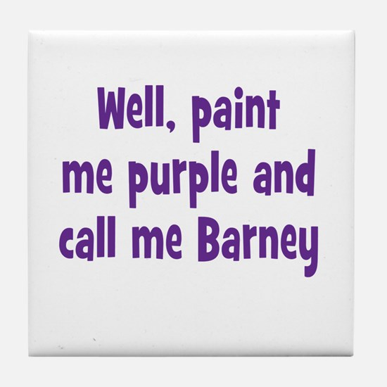 Call me Barney Tile Coaster