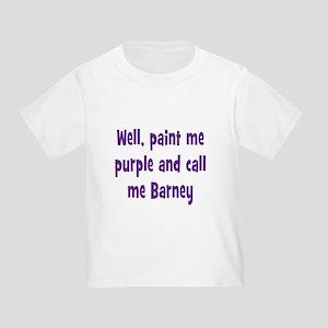 Call me Barney Toddler T-Shirt
