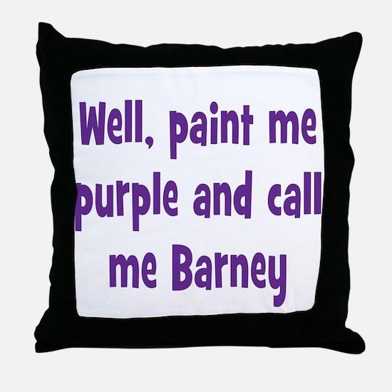 Call me Barney Throw Pillow