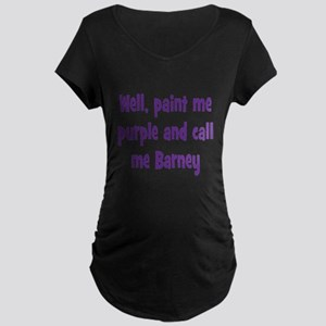 Call me Barney Maternity Dark T-Shirt