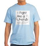 Fight Like A Cherub Light T-Shirt