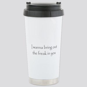 Freak in You Stainless Steel Travel Mug