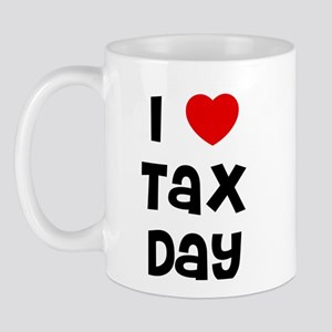 I * Tax Day Mug