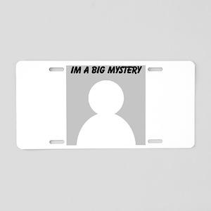 I'm A Big Mystery Aluminum License Plate