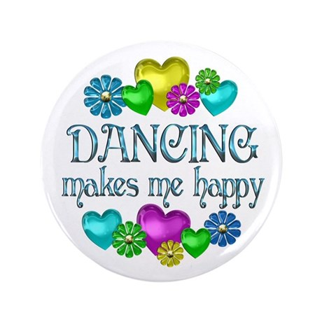 """Dancing Happiness 3.5"""" Button"""