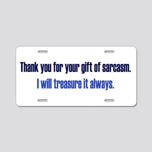 Gift of Sarcasm Aluminum License Plate