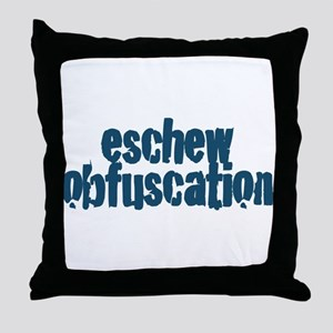 Eschew Obfuscation Throw Pillow