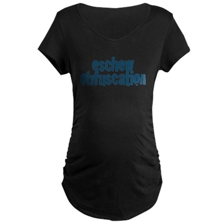 Eschew Obfuscation Maternity Dark T-Shirt