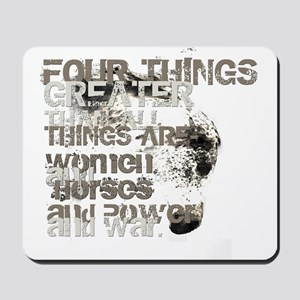 Four Things Greater ... Mousepad