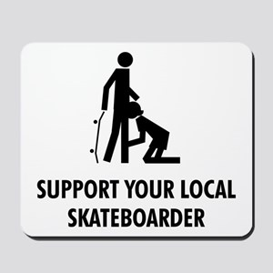 support your local skateboard Mousepad