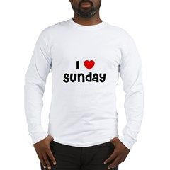 I * Sunday Long Sleeve T-Shirt