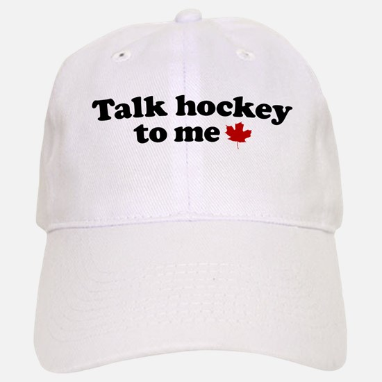 Talk Hockey To Me Baseball Baseball Cap