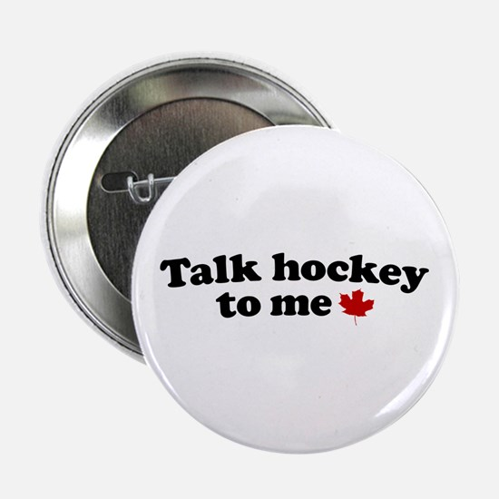 "Talk Hockey To Me 2.25"" Button"