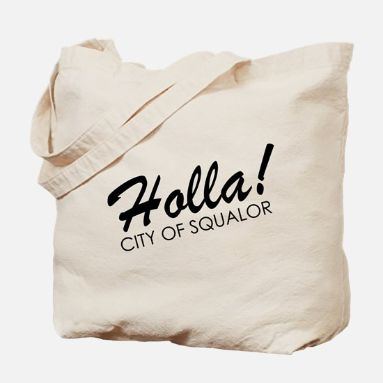 Holla! City of Squalor Tote Bag