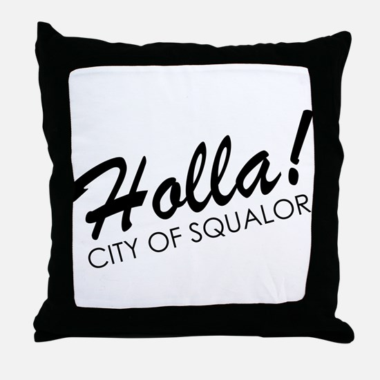 Holla! City of Squalor Throw Pillow