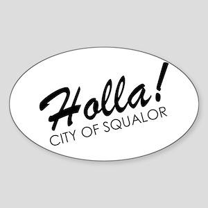 Holla! City of Squalor Sticker (Oval)