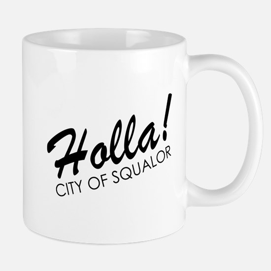 Holla! City of Squalor Mug