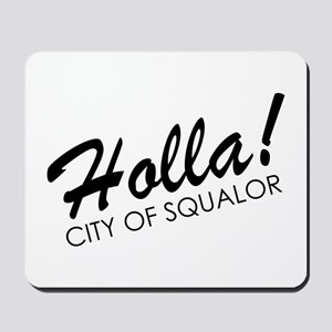 Holla! City of Squalor Mousepad