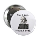 """Shakespeare """"Can I Write..."""" 2.25"""" Button (100 pac"""