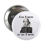 """Shakespeare """"Can I Write..."""" 2.25"""" Button"""