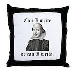 "Shakespeare ""Can I Write..."" Throw Pillow"
