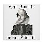 """Shakespeare """"Can I Write..."""" Tile Coaster"""