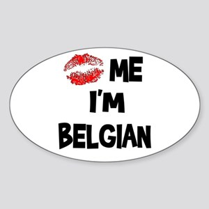 Kiss Me I'm Belgian Oval Sticker